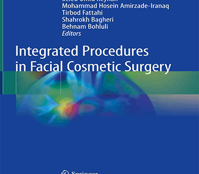 Integrated Procedures in Facial Cosmetic Surgery(Springer) ;by Keyhan Fattahi Bagheri Bohluli Amirzade